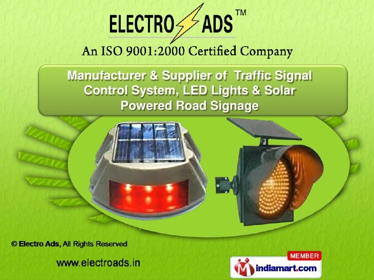 Manufacturer & Supplier of Traffic Signal  Control System, LED Lights & Solar        Powered Road Signage