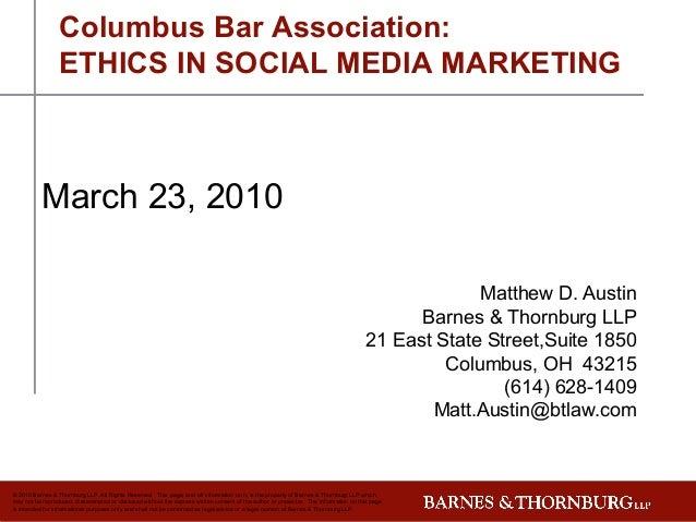 Columbus Bar Association:                 ETHICS IN SOCIAL MEDIA MARKETING           March 23, 2010                       ...