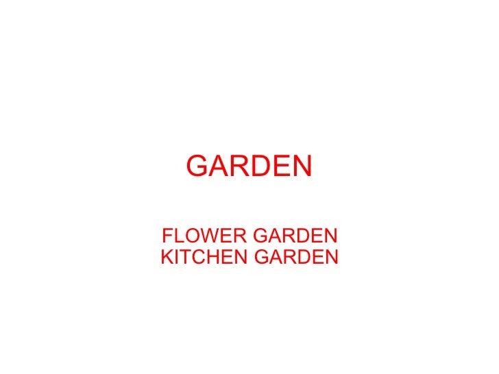 GARDEN  FLOWER GARDEN KITCHEN GARDEN