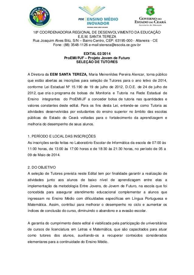 18ª COORDENADORIA REGIONAL DE DESENVOLVIMENTO DA EDUCAÇÃO E.E.M. SANTA TEREZA Rua Joaquim Alves Bitú, S/N – Bairro Centro,...