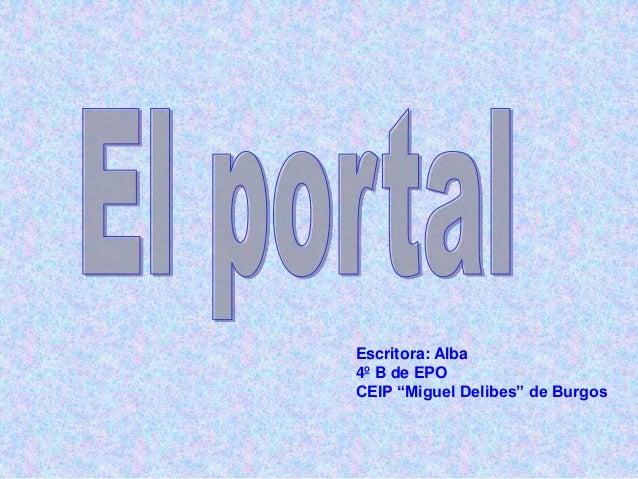"""Escritora: Alba 4º B de EPO CEIP """"Miguel Delibes"""" de Burgos"""