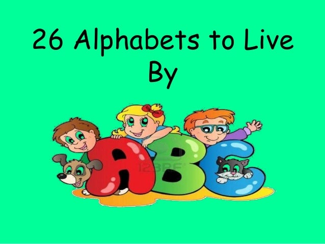 26 Alphabets to Live By