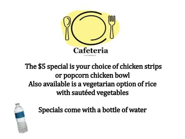 The $5 special is your choice of chicken strips or popcorn chicken bowl Also available is a vegetarian option of rice with...
