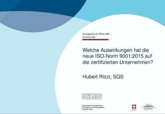 1 Schweizerische Vereinigung für Qualitäts- und Management- Systeme (SQS) Welche Auswirkungen hat die neue ISO-Norm 9001:2...