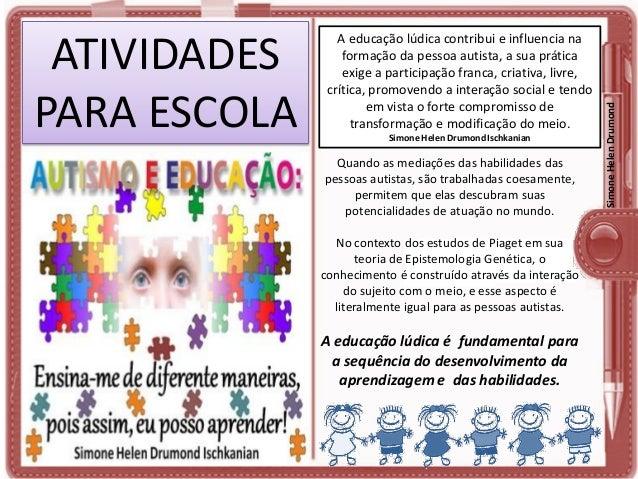 Simone Helen Drumond Ischkanian  Quando as mediações das habilidades das pessoas autistas, são trabalhadas coesamente, per...