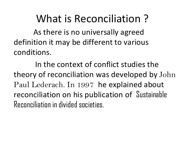 reconciliation and justice a post conflict society History the origins of the transitional justice field can be traced back to the post-world war ii period in europe with the establishment of the international.