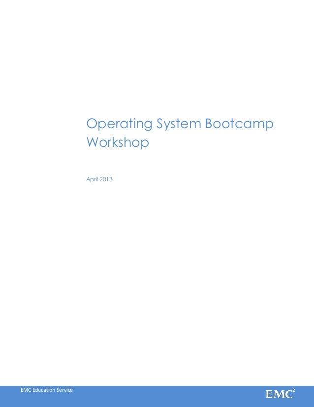EMC Education Service Operating System Bootcamp Workshop April 2013