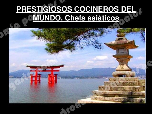 PRESTIGIOSOS COCINEROS DEL MUNDO. Chefs asiáticos