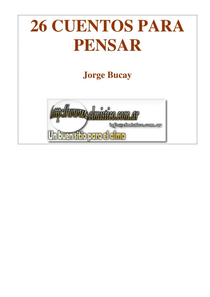26 CUENTOS PARA     PENSAR     Jorge Bucay
