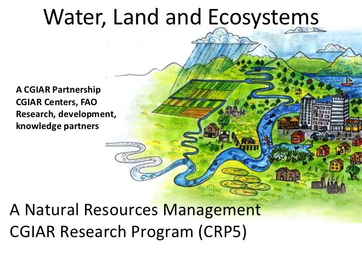 Water, Land and Ecosystems - A Natural Resources Management CGIAR Res…