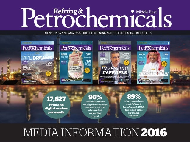 NEWS, DATA AND ANALYSIS FOR THE REFINING AND PETROCHEMICAL INDUSTRIES MEDIA INFORMATION 2016 17,627 Printand digitalreader...