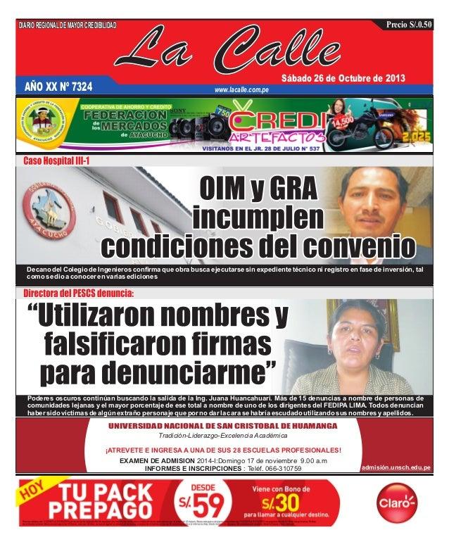 DIARIO REGIONAL DE MAYOR CREDIBILIDAD  AÑO XX Nº 7324  La Calle  Precio S/.0.50  Sábado 26 de Octubre de 2013  www.lacalle...