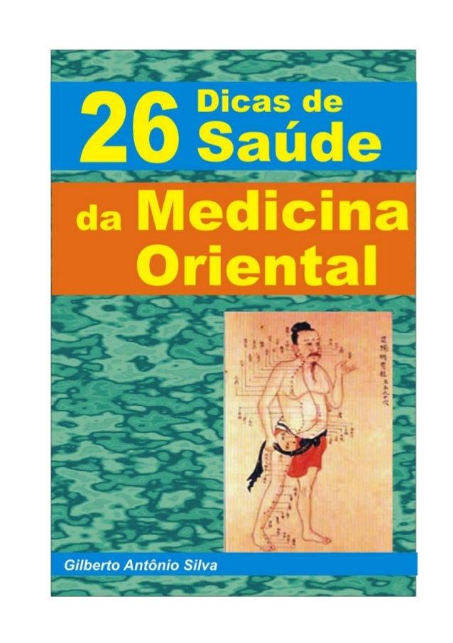 26 Dicas de Saúde da Medicina Oriental - Gilberto Antônio Silva                        2                     26 Dicas de S...
