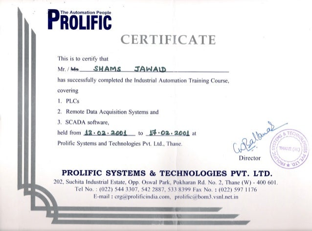 'piOLrFic CERTIFICATE This is to certify that Mr./ ~ .s - has successfully completed the Industrial AutomationTraining Cou...
