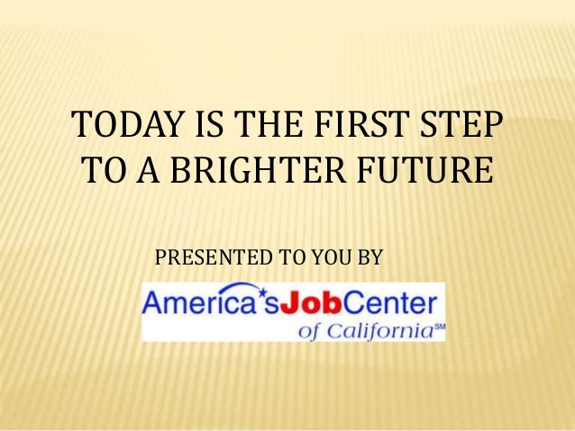 TODAY IS THE FIRST STEP TO A BRIGHTER FUTURE PRESENTED TO YOU BY
