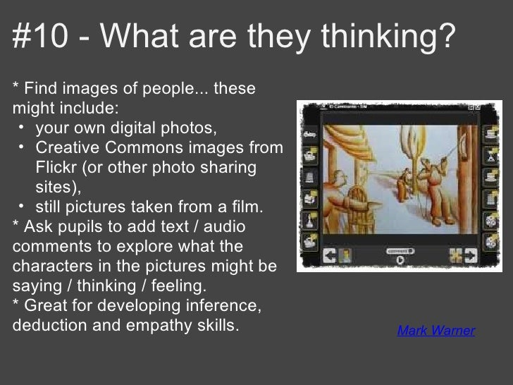 #10 - What are they thinking?* Find images of people... thesemight include: • your own digital photos, • Creative Commons ...