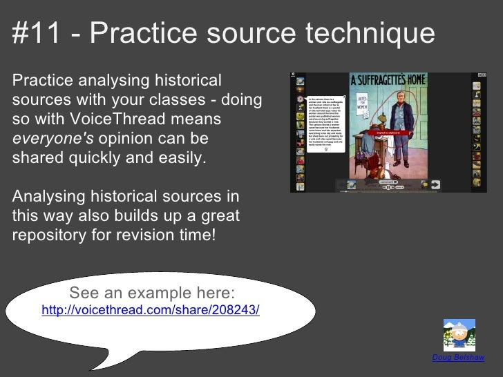 #11 - Practice source techniquePractice analysing historicalsources with your classes - doingso with VoiceThread meansever...