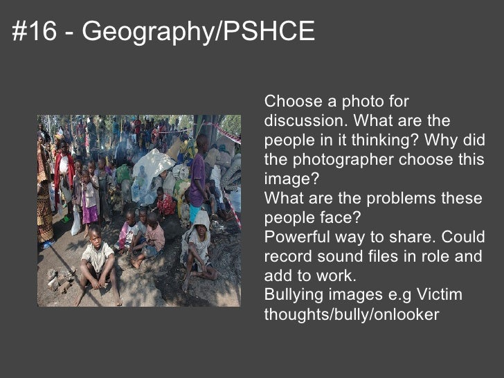 #16 - Geography/PSHCE                 Choose a photo for                 discussion. What are the                 people i...