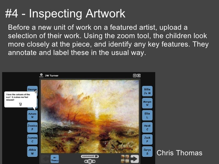 #4 - Inspecting ArtworkBefore a new unit of work on a featured artist, upload aselection of their work. Using the zoom too...