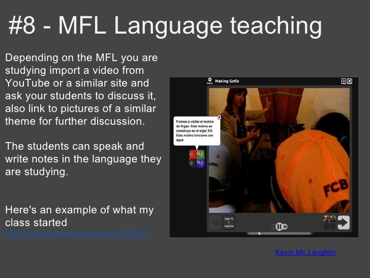 #8 - MFL Language teachingDepending on the MFL you arestudying import a video fromYouTube or a similar site andask your st...