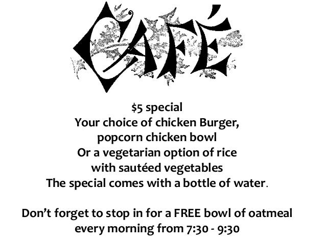 $5 special Your choice of chicken Burger, popcorn chicken bowl Or a vegetarian option of rice with sautéed vegetables The ...