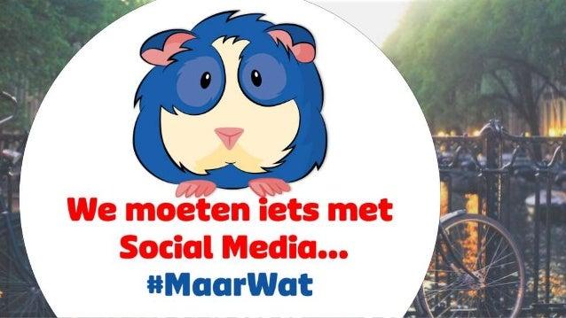 We moeten iets met Social Media… #MaarWat Gerrit Heijkoop, How Can I Be Social (HCIBS)