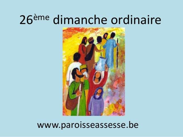 26ème dimanche ordinaire www.paroisseassesse.be