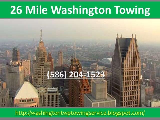 http://washingtontwptowingservice.blogspot.com/ 26 Mile Washington Towing (586) 204-1523