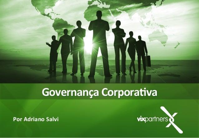 Governança  Corpora,va   Por  Adriano  Salvi