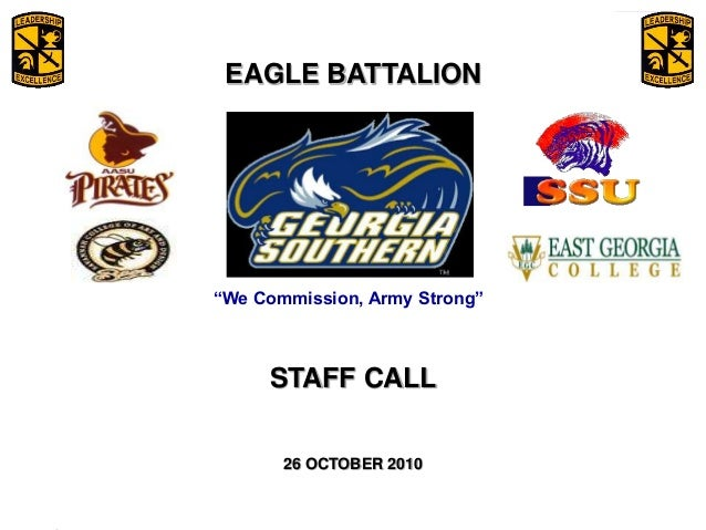 """We Commission Army Strong Eagle Battalion Eagle Battalion 2008 February 6, 2009 1 """"We Commission, Army Strong"""" EAGLE BATTA..."""