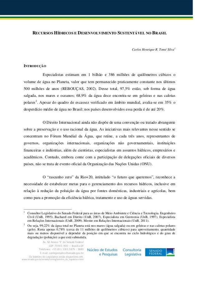 """Av. N2 Anexo """"E"""" do Senado Federal CEP: 70165-900 — Brasília DF Telefones: +55 (61) 3303.5879 / 5880 E-mail: conlegestud..."""