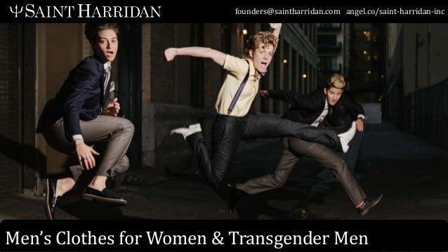 founders@saintharridan.com angel.co/saint-harridan-inc Men's Clothes for Women & Transgender Men