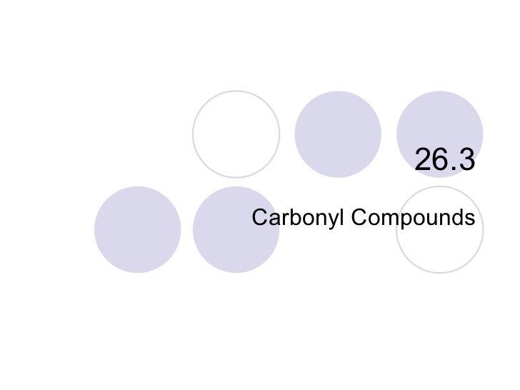26.3 Carbonyl Compounds
