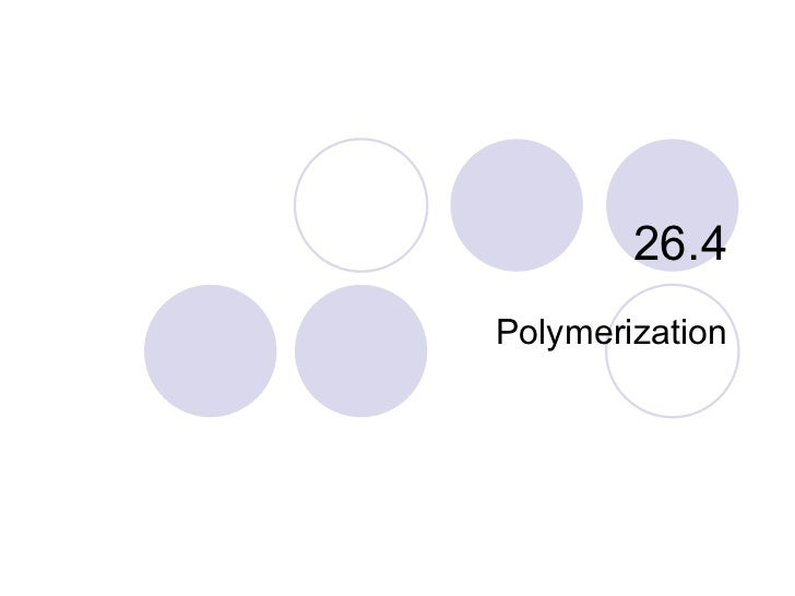 26.4 Polymerization