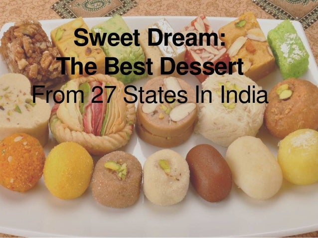 Sweet Dream: The Best Dessert From 27 States In India