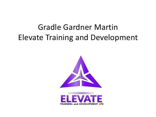 Gradle Gardner Martin Elevate Training and Development
