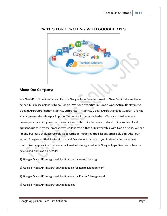TechBliss Solutions 2014 Google Apps from TechBliss Solution Page 1 26 TIPS FOR TEACHING WITH GOOGLE APPS About Our Compan...