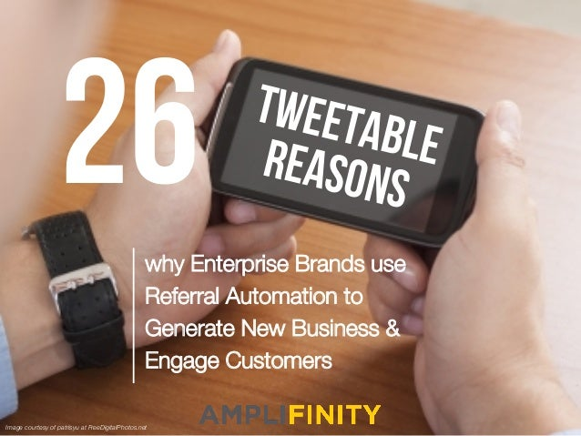 26why Enterprise Brands use Referral Automation to Generate New Business & Engage Customers TWEETABLEREASONS Image courtes...