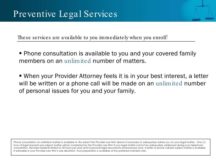 Preventive Legal Services <ul><li>Phone consultation is available to you and your covered family members on an  unlimited ...