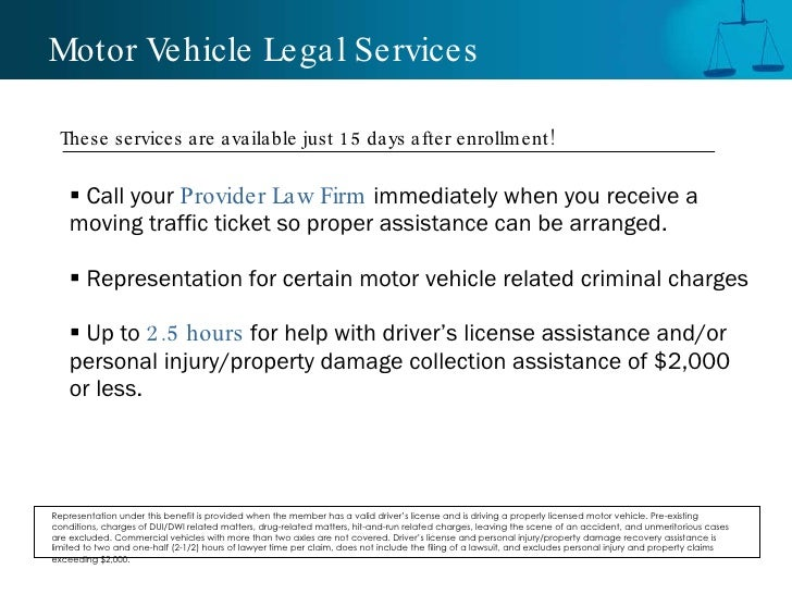 Motor Vehicle Legal Services <ul><li>Call your  Provider Law Firm  immediately when you receive a moving traffic ticket so...
