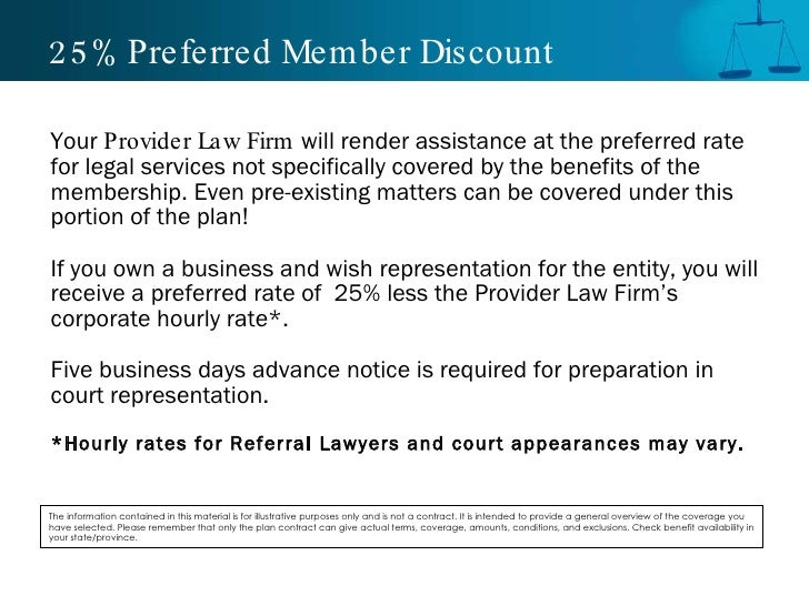 25% Preferred Member Discount <ul><li>Your  Provider Law Firm  will render assistance at the preferred rate for legal serv...