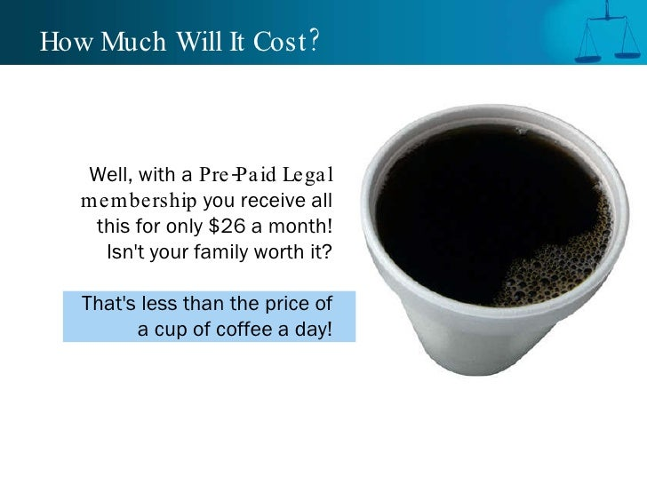 How Much Will It Cost? Well, with a   Pre-Paid Legal membership  you receive all this for only $26 a month! Isn't your fam...