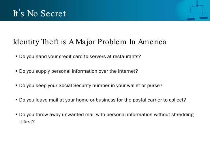 It's No Secret <ul><li>Do you hand your credit card to servers at restaurants? </li></ul><ul><li>Do you supply personal in...