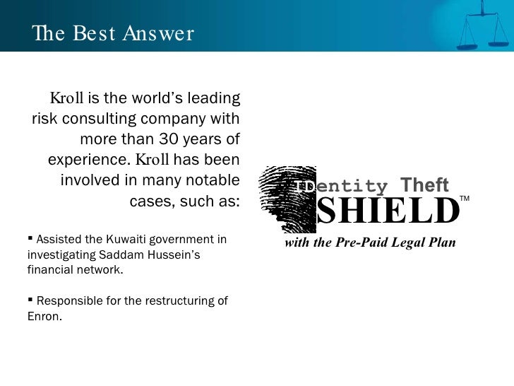 The Best Answer <ul><li>Kroll  is the world's leading risk consulting company with more than 30 years of experience.  Krol...