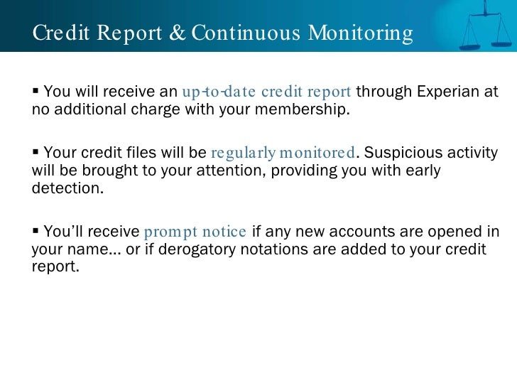 Credit Report & Continuous Monitoring <ul><li>You will receive an  up-to-date credit report  through Experian at no additi...