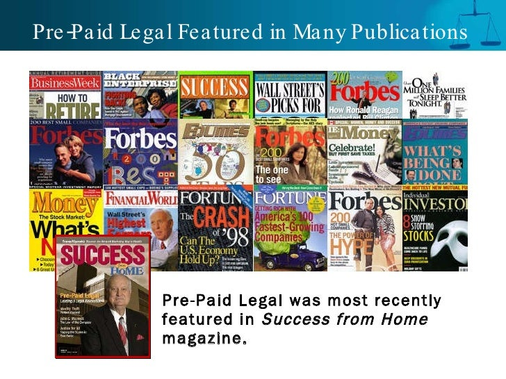 Pre-Paid Legal Featured in Many Publications <ul><li>Pre-Paid Legal was most recently featured in  Success from Home  maga...