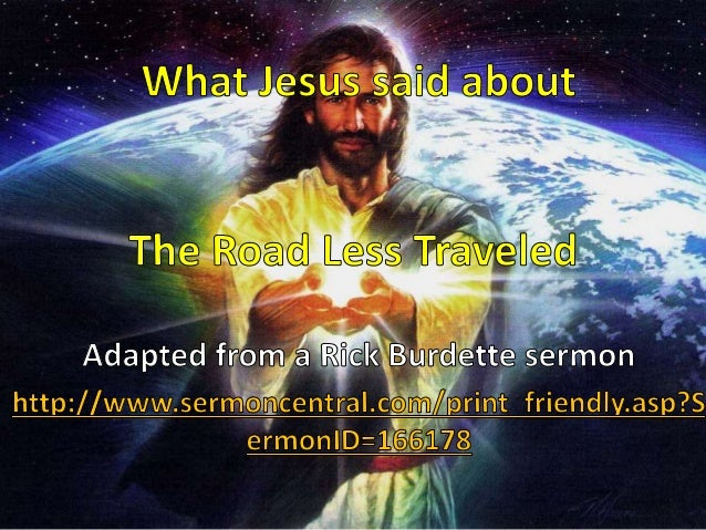 What Jesus said about The Road Less Traveled