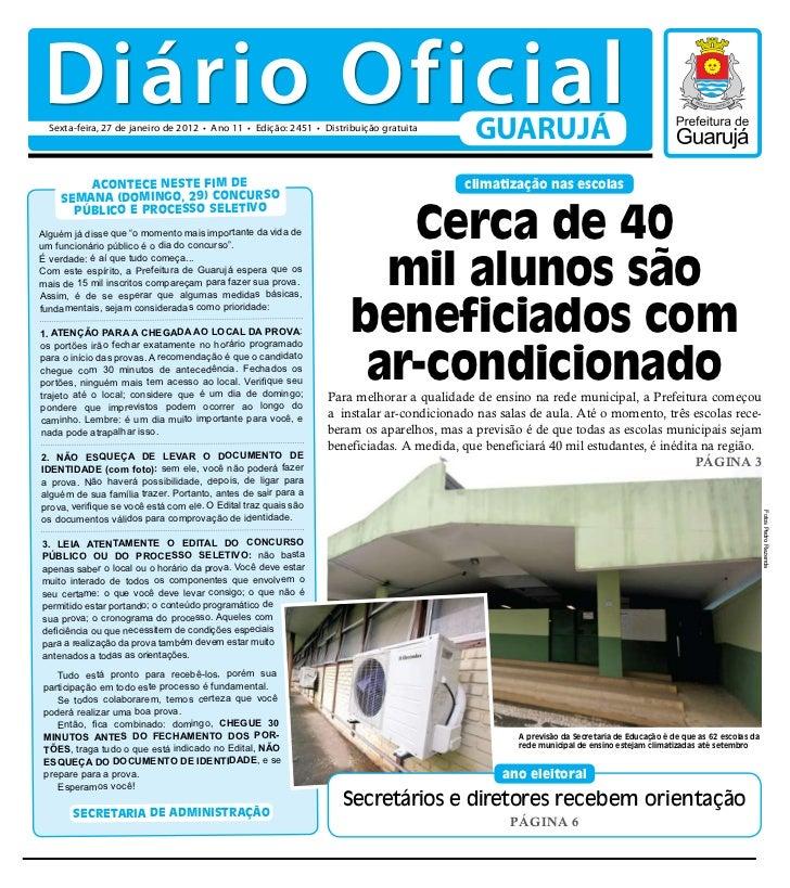 Diário Oficial  Sexta-feira, 27 de janeiro de 2012 • Ano 11 • Edição: 2451 • Distribuição gratuita                        ...