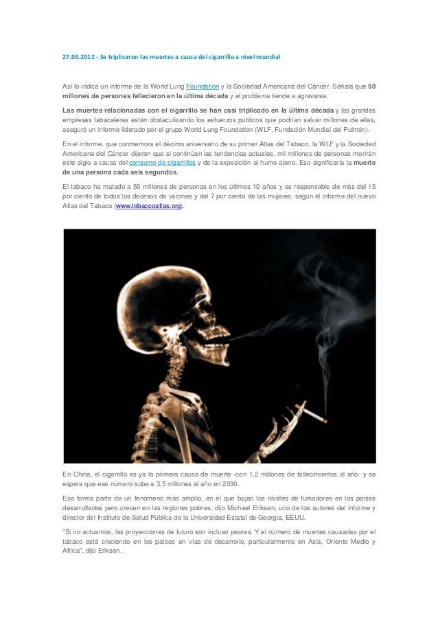 27.03.2012 - Se triplicaron las muertes a causa del cigarrillo a nivel mundialAsí lo indica un informe de la World Lung Fo...