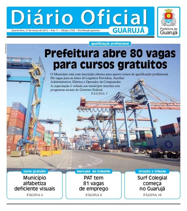 Diário Oficial                Quarta-feira, 27 de março de 2013 • Ano 11 • Edição: 2728 • Distribuição gratuita           ...